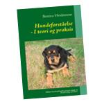 Hundeforståelse - i teori og praksis af Bettina Hvidemose